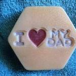 Father's Day Soap - I Love My Dad -..